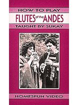Sukay - How To Play Flutes of the Andes - Video Cassette