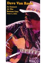 Dave Van Ronk - Dave Van Ronk in Concert at the Bottom Line June 2, 2001 Video Cassette